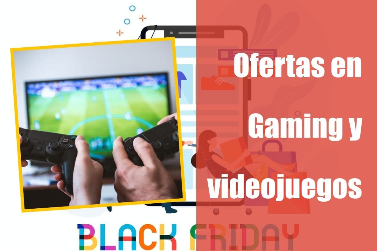 Ofertas en Gaming semana del Black Friday