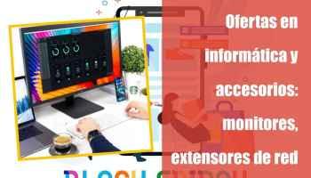 Ofertas en informática y accesorios: monitores, extensores de red del Black Friday