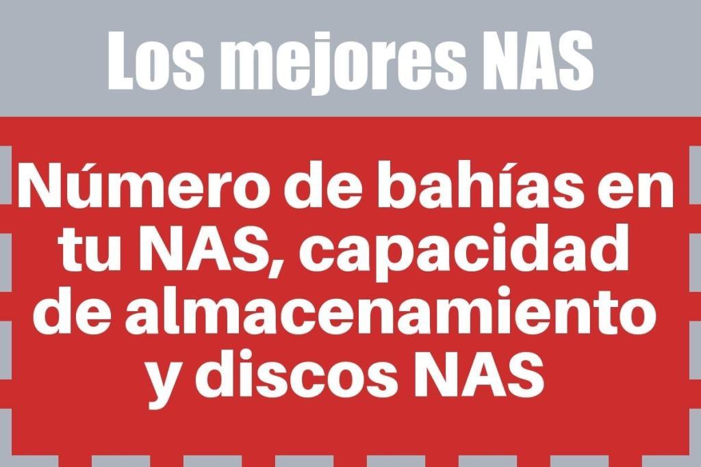 Número de bahías en tu NAS, capacidad de almacenamiento y discos NAS: tienes que elegir un buen disco duro para tu NAS
