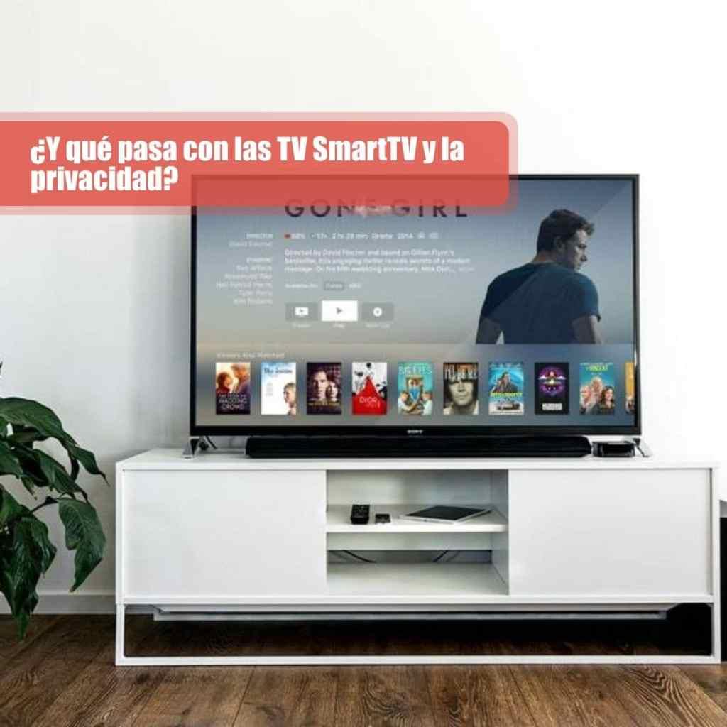 ¿Y qué pasa con las TV SmartTV y la privacidad?