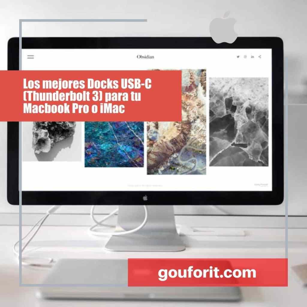 Los mejores Docks USB-C (Thunderbolt 3) para tu Macbook Pro o iMac