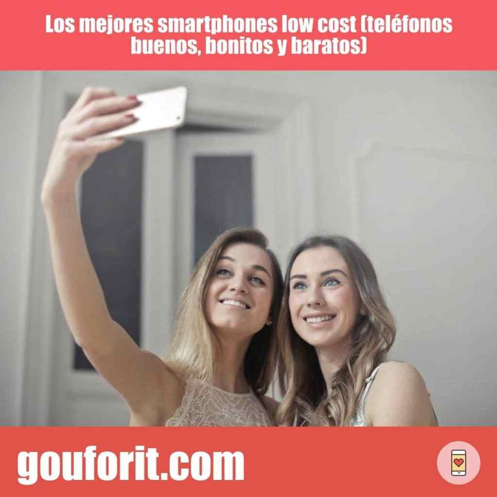 Los mejores smartphones low cost (teléfonos buenos, bonitos y baratos)