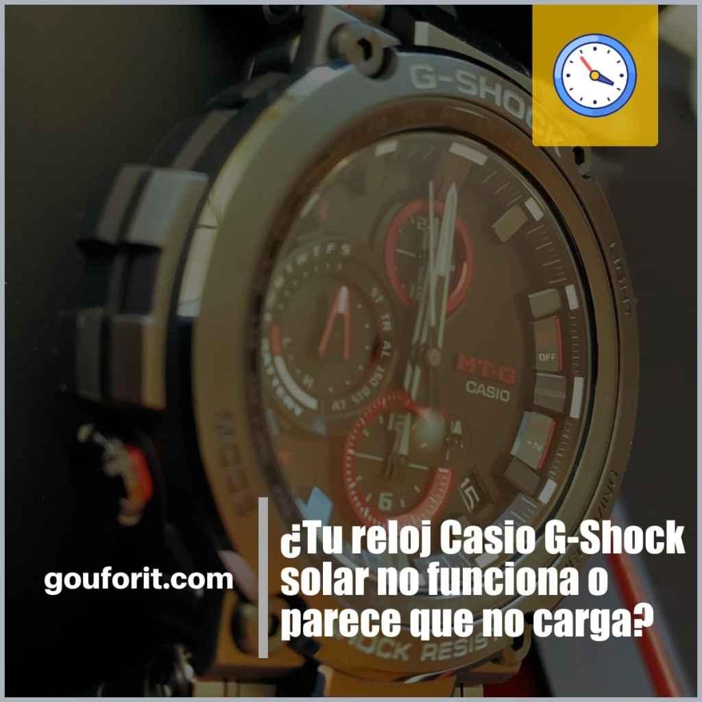 ¿Tu reloj Casio G-Shock solar no funciona o parece que no carga? Posibles soluciones