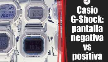 Casio G-Shock con pantalla negativa (invertida) vs positiva