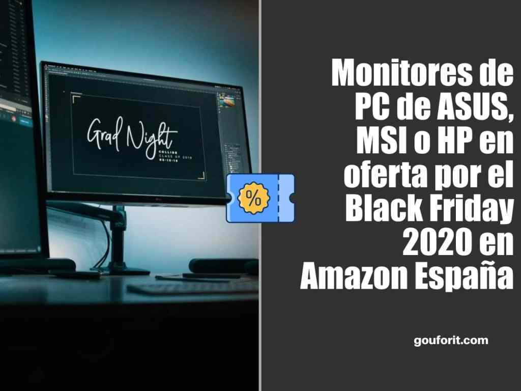 Monitores de PC de ASUS, MSI o HP en oferta por el Black Friday 2020 en Amazon España