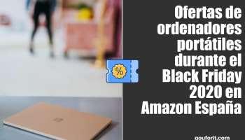 Ofertas de ordenadores portátiles durante el Black Friday 2020 en Amazon España