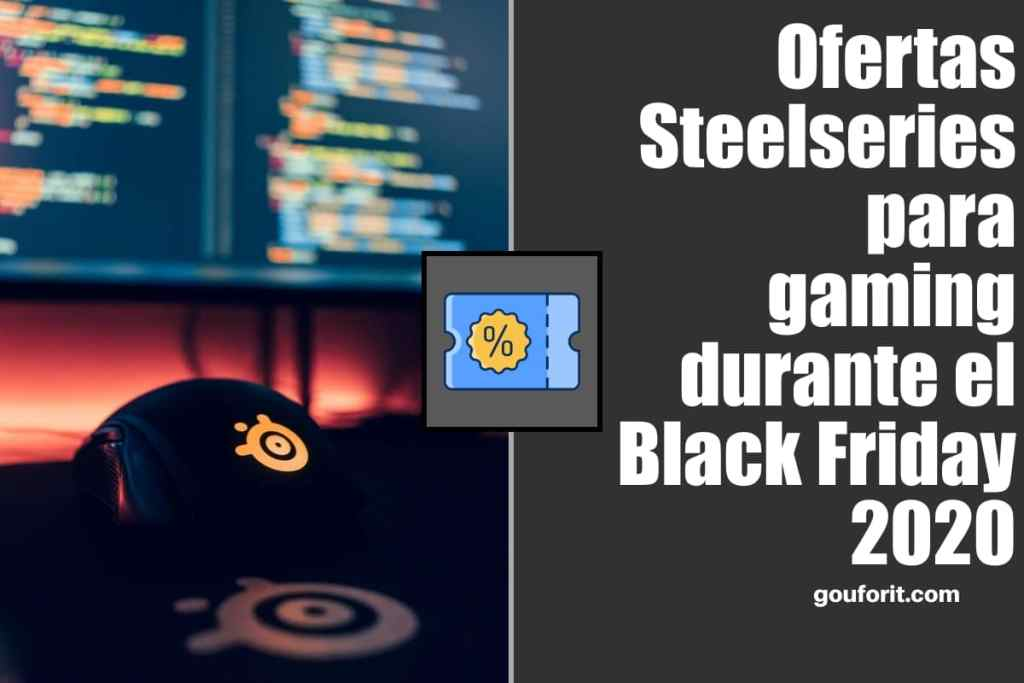 Ofertas Steelseries para gaming durante el Black Friday 2020 en Amazon España