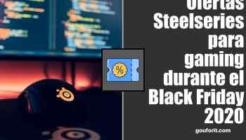 Ofertas Steelseries para gaming durante el Black Friday 2020 en Amazon España
