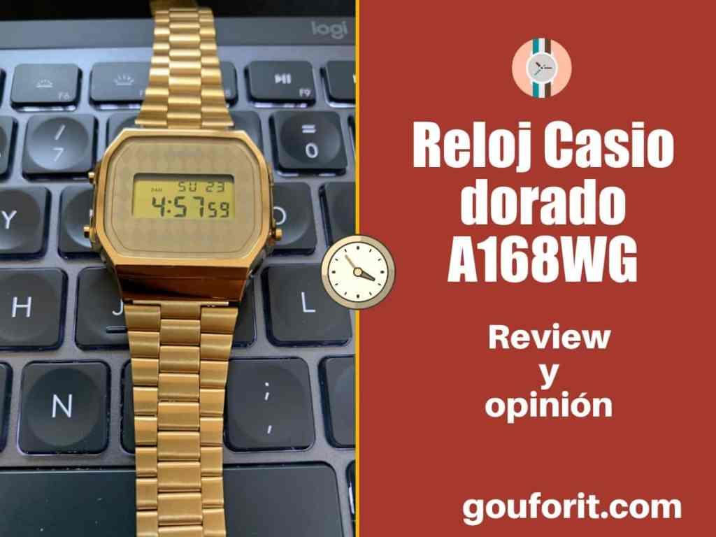 El Reloj Casio dorado A168WG - Opinión y review
