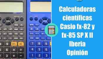 Calculadoras científicas Casio fx-82 y fx-85 SP X II Iberia - Opinión