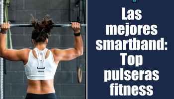 mejores smartband: Top pulseras fitness