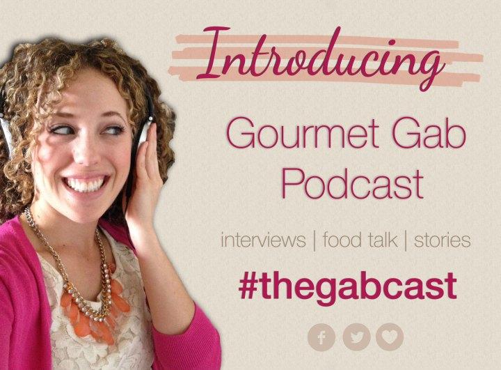 gourmet gab, podcast, food, blog