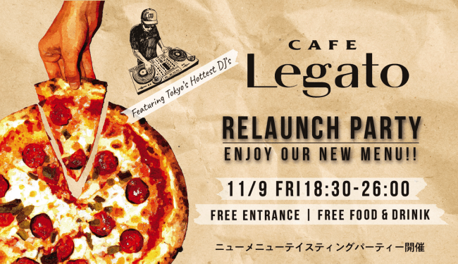 CAFE Legato RELAUNCH PARTY