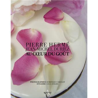 Au coeur du goût Pierre Hermé Jean Michel Duriez 3 livres qui ont donné du goût à ma vie Gouts et Papilles