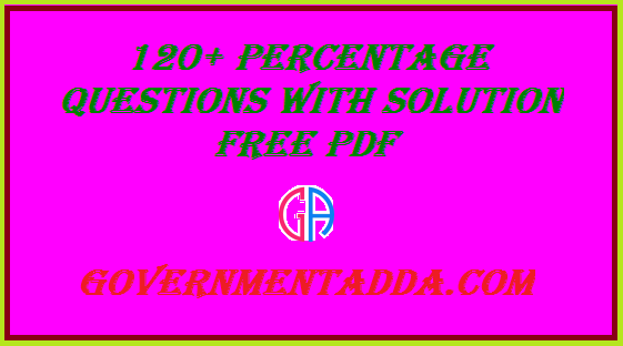 120+ Percentage Questions With Solution Free PDF Download