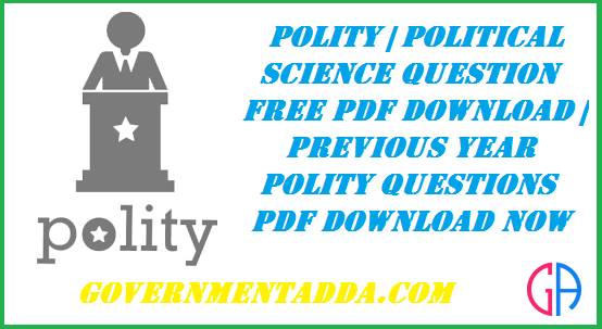 250+ Polity | Political Science Question Free PDF Download