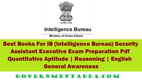 Best Books For IB (Intelligence Bureau) Security Assistant