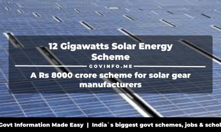 12 Gigawatts Solar Energy Scheme a Rs 8000 crore scheme for solar gear manufacturers