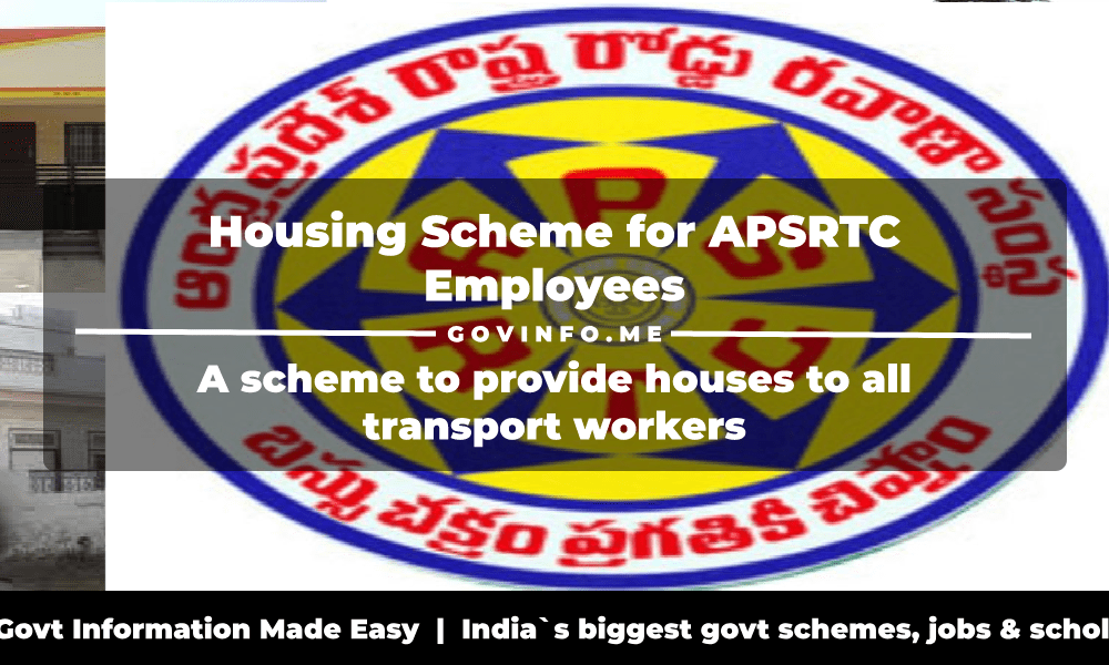 Housing Scheme for APSRTC Employees a scheme to provide houses to all transport workers Eligibility & How to apply