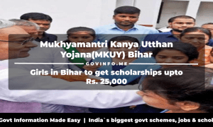 Mukhyamantri Kanya Utthan Yojana(MKUY) Bihar Girls in Bihar to get scholarships upto Rs. 25,000 Benefits, eligibility, application form & procedure