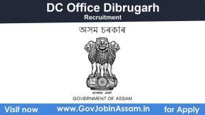 DC Dibrugarh Recruitment 2021