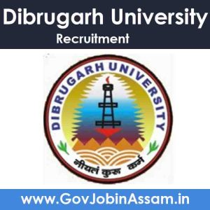 Dibrugarh University Recruitment 2021