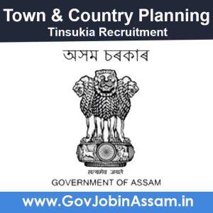 Town & Country Planning Tinsukia Recruitment 2021Town & Country Planning Tinsukia Recruitment 2021