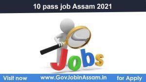 10 pass job Assam 2021