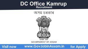 Deputy Commissioner Kamrup Recruitment 2021