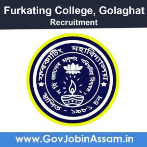 Furkating College Golaghat Recruitment 2021