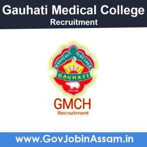 Gauhati Medical College Hospital Recruitment 2021