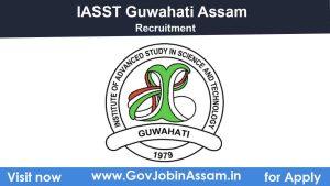 IASST Assam Recruitment 2021