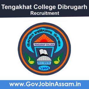 Tengakhat College Dibrugarh Recruitment 2021