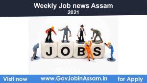 Weekly Job news Assam 2021