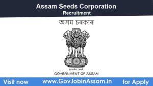 Assam Seeds Corporation Ltd Recruitment 2021