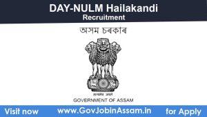 DAY-NULM Hailakandi Recruitment 2021