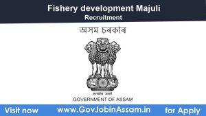 Fishery development office Majuli Recruitment 2021