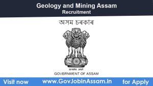 Geology and Mining Assam Recruitment 2021