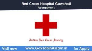 Red Cross Hospital Guwahati Recruitment 2021