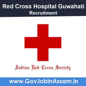 Red Cross Hospital Guwahati Recruitment 2021