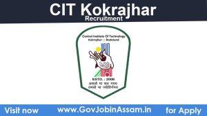 CIT Kokrajhar Recruitment 2021