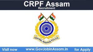 CRPF Assam Recruitment 2021