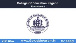 College Of Education Nagaon Recruitment 2021