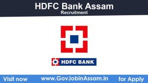 HDFC Bank Assam Recruitment 2021