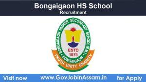 Bongaigaon HS School Recruitment 2021