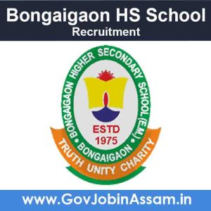 Bongaigaon HS School Recruitment 2021