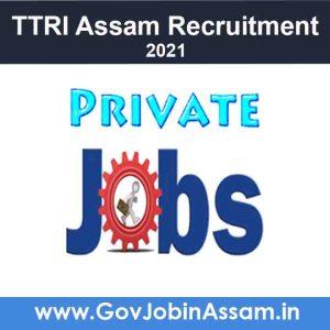 TTRI Assam Recruitment 2021