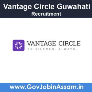 Vantage Circle Guwahati Recruitment 2021
