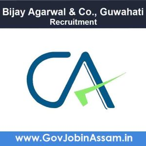 Bijay Agarwal & Co. Guwahati Recruitment 2021
