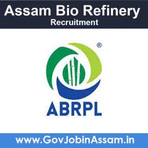 Assam Bio Refinery Private Limited Recruitment 2021